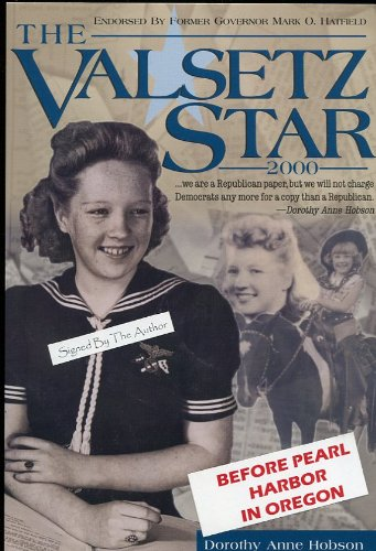 9780965447935: Valsetz Star: Whimsical 1940's Writings by a Nine-Year Old Newspaper Editor in an Isolated Oregon Lumber Town