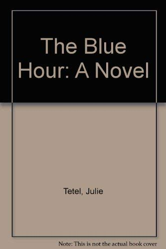The Blue Hour: Andresen, Julie Tetel