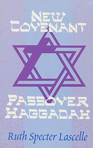 New Covenant Passover Haggadah: Remembering the Exodus of deliverance: Lascelle, Ruth Specter