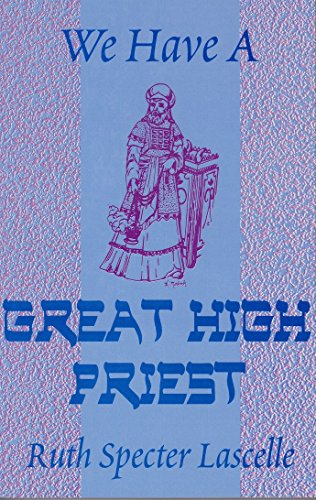 9780965451970: We have a great high priest: A brief study of the book of Hebrews