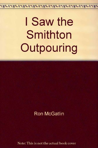 9780965454650: I Saw the Smithton Outpouring (Revival on a Small Planet)