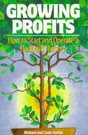 9780965456746: Growing Profits: How to Start and Operate a Backyard Nursery