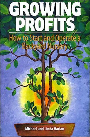 9780965456777: Growing Profits: How to Start & Operate a Backyard Nursery