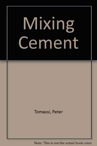 Mixing Cement (SIGNED 1st Hardcover): Tomassi, Peter; Wortzel, Gary