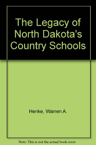 9780965457927: The Legacy of North Dakota's Country Schools