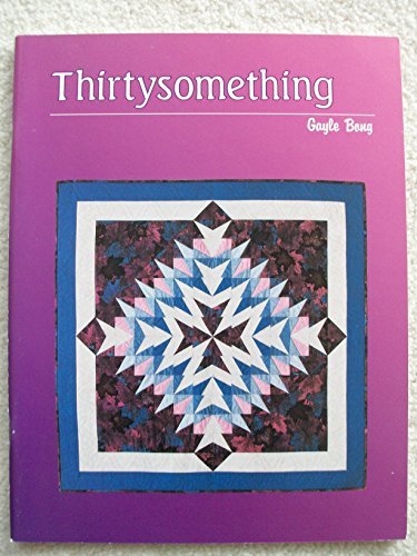 9780965458016: Thirtysomething: A Patchwork Pattern