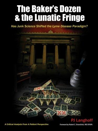 9780965458061: The Baker's Dozen & the Lunatic Fringe: Has Junk Science Shifted the Lyme Disease Paradigm?