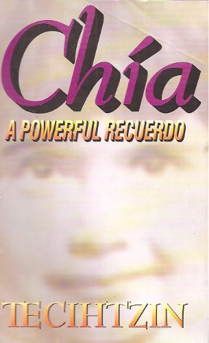 9780965458351: Chia: A Powerful Recuerdo