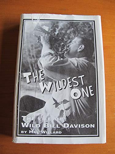 9780965458702: The Wildest One. The Life of Wild Bill Davison.