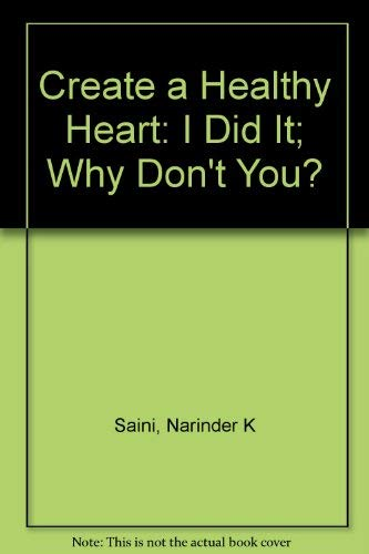 Creating a Healthy Heart, I Did It: Saini M.D., Narinder