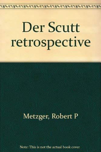 Der Scutt Retrospective [INSCRIBED by Scutt]: Metzger, Robert P.