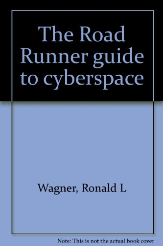 9780965460446: The Road Runner guide to cyberspace