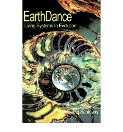 EarthDance: Living Systems in Evolution [Signed] [First Metalog Books Paperback]: Sahtouris, ...