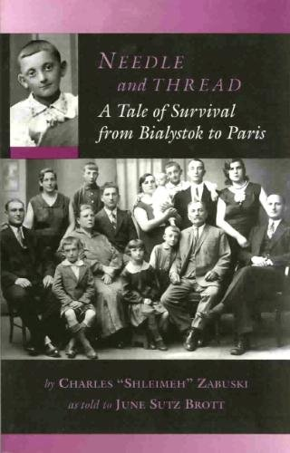 9780965462914: Needle and Thread: A Tale of Survival from Bialystok to Paris