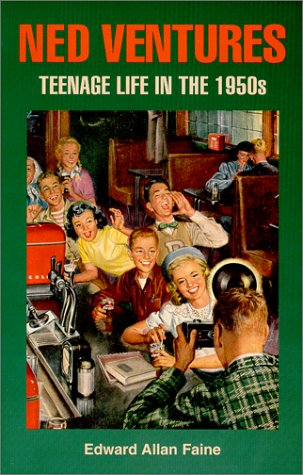 9780965465175: Ned Ventures: Teenage Life in the 1950s