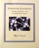9780965465755: Essential Elements (Atoms, Quarks and The Periodic Table)