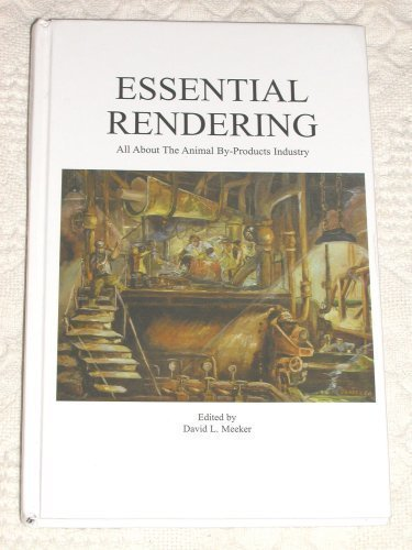 9780965466035: Essential Rendering , All About The Animal By-Products Industry