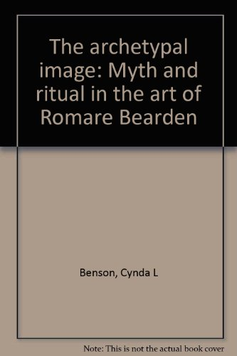 9780965468299: The archetypal image: Myth and ritual in the art of Romare Bearden
