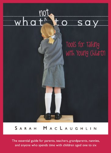 9780965469425: What Not to Say: Tools for Talking with Young Children