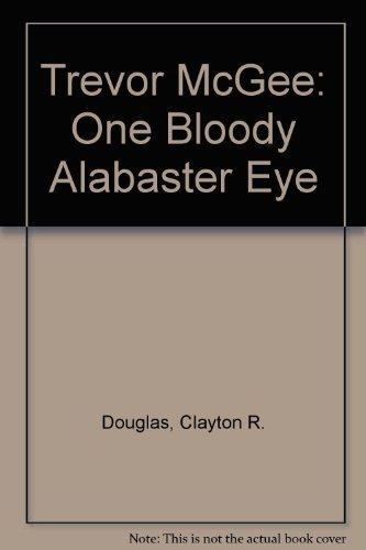 9780965471206: Trevor McGee: One Bloody Alabaster Eye