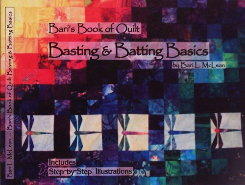 Bari's Book of Quilt Basting & Batting: Bari L McLean