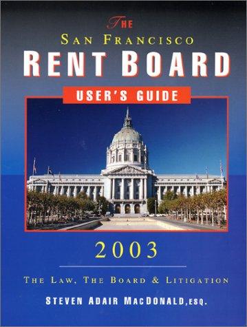 The San Francisco Rent Board User's Guide: Steven Adair MacDonald
