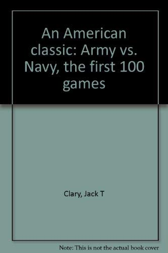 9780965473255: An American classic: Army vs. Navy, the first 100 games
