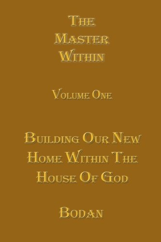 9780965475327: The Master Within: Building Our New Home Within the House of God (Volume 1)