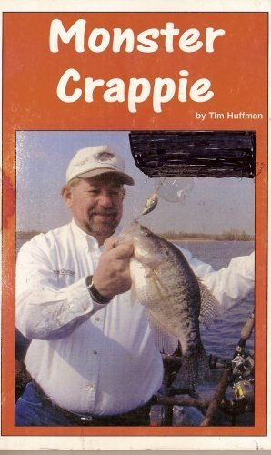 Monster Crappie (Instructional Fishing Series, Volume 5): Huffman, Tim