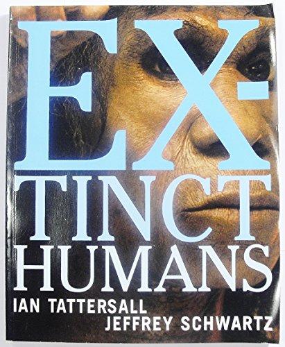 Extinct Humans: Tattersall, Ian; Schwartz, Jeffrey