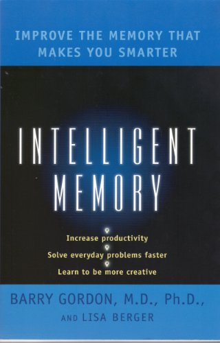 9780965477987: Intelligent Memory: Improve the Memory That Makes You Smarter [Taschenbuch] b...