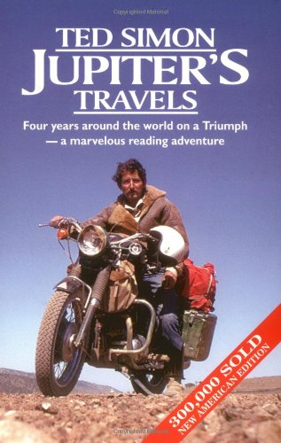 9780965478502: Jupiter's Travels: Four Years Around the World on a Motorcycle