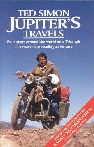 9780965478526: Jupiters Travels: Four Years Around the World on a Triumph