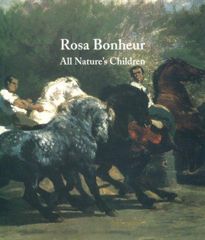 Rosa Bonheur: All Nature's Children: Weisberg, Gabriel P.