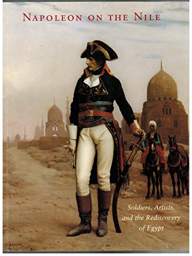 Napoleon on the Nile Soldiers, Artists and the Rediscovery of Egypt: SMALL (Lisa )