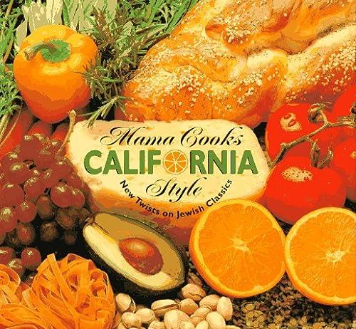 9780965480208: Mama Cooks California Style: New Twists on Jewish Classics