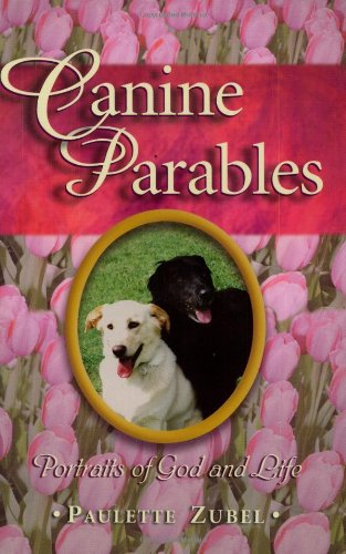 9780965480642: Canine Parables: Portraits of God and Life