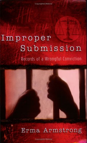 9780965481861: Improper Submission: Records of a Wrongful Conviction