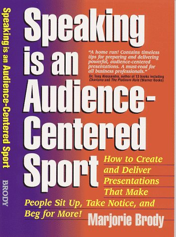 9780965482721: Speaking Is An Audience-Centered Sport