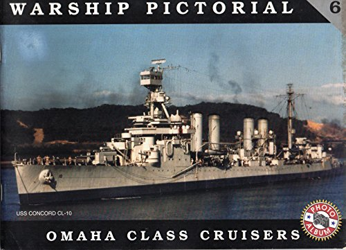 Warship Pictorial Vol. 6 : Omaha Class Cruisers: Wiper, Steve C.