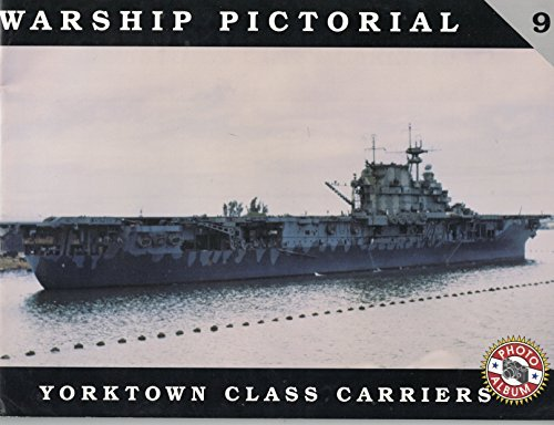 9780965482981: Warship Pictorial No. 9 - Yorktown Class Carriers