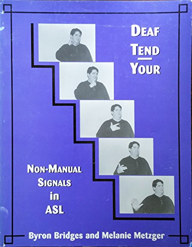 9780965487122: Deaf Tend Your : Non-Manual Signals in ASL