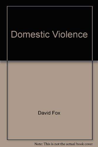 Domestic Violence: Fox, David