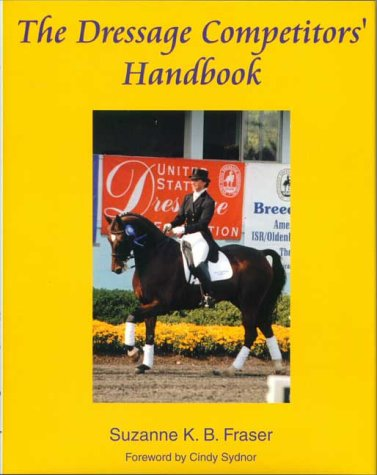 9780965490016: The Dressage Competitor's Handbook