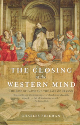 9780965493062: The Closing of the Western Mind The Rise of Faith and the Fall of Reason