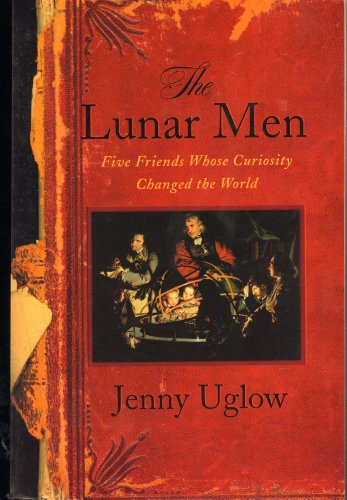 9780965495004: The Lunar Men: Five Friends Whose Curiosity Changed the World