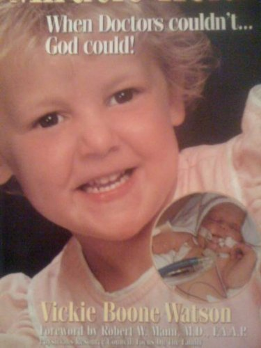 Miracle Heidi : When Doctors Couldn't .: Watson, Vickie B.
