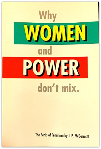 Why Women and Power Don't Mix : McDermott, J.P.