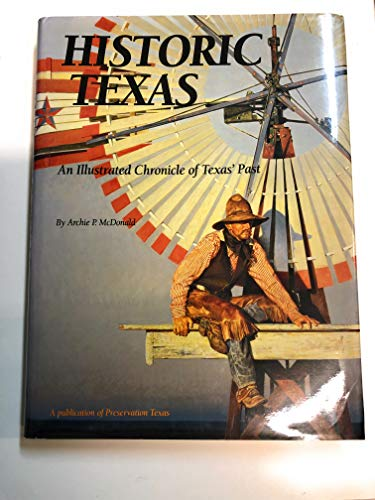 9780965499903: Historic Texas: An illustrated chronicle of Texas' past