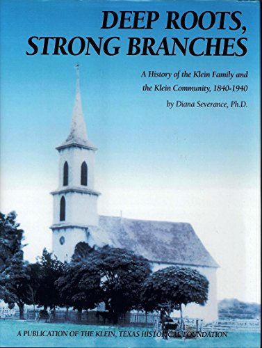 9780965499996: Deep Roots Strong Branches: A History of the Klein Family and the Klein Community 1840-1940